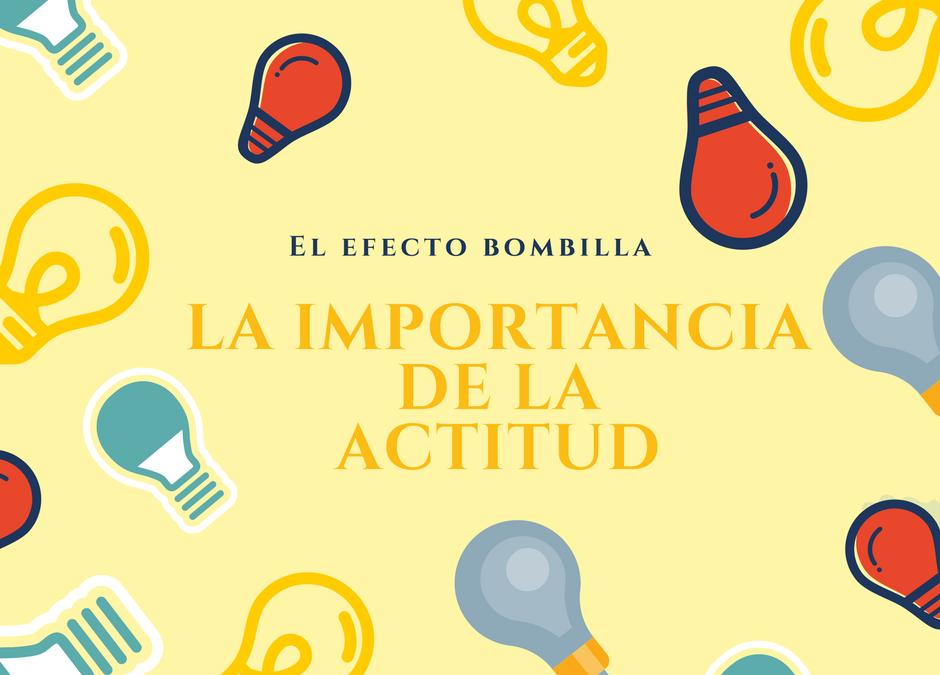 El efecto bombilla: la importancia de la actitud